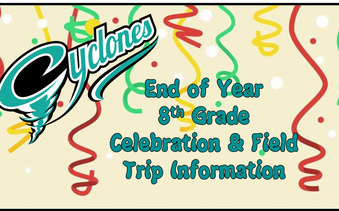 8th Grade End of Year Information